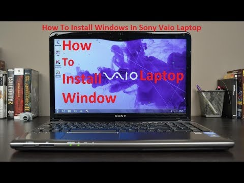 , title : 'How To Install Windows In Sony Vaio Laptop'