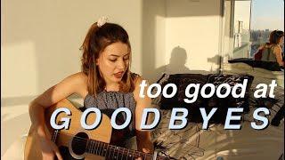 Too Good at Goodbyes - Sam Smith // Cover by Keara Graves