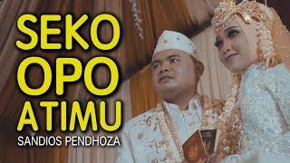 Download Lagu Sandios Pendhoza - Seko Opo Atimu Mp3