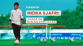 Video Coach Indra Sjafri: Juara Ini Bukan Kebetulan MP3, 3GP, MP4, WEBM, AVI, FLV Maret 2019