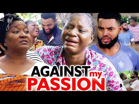 Against My Passion Full Season 3 & 4 - ( Destiny Etiko / Ebere Okaro ) 2019 Latest Nigerian Movie