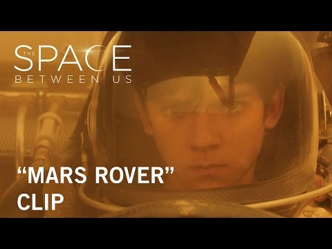 The Space Between Us (Clip 'Mars Rover')