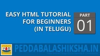 Easy HTML Tutorials For Beginners - Part 1 (Telugu)