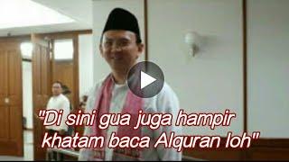 Video Dalam waktu lima bulan  Ahok Hampir Khatam al quran. MP3, 3GP, MP4, WEBM, AVI, FLV Februari 2018