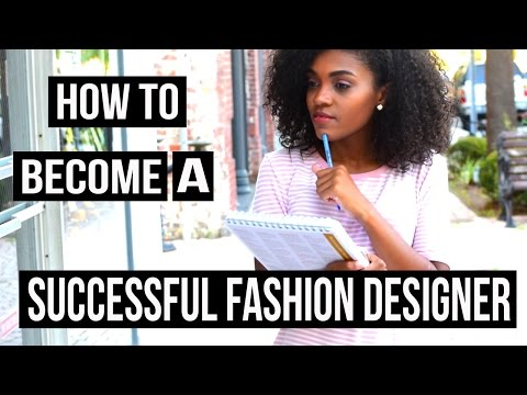 How To Become A SuccessFul Fashion Designer! 11 Tips ♡