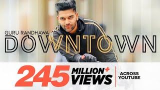 Video Guru Randhawa: Downtown (Official Video) | Bhushan Kumar | DirectorGifty | Vee | Delbar Arya MP3, 3GP, MP4, WEBM, AVI, FLV Desember 2018