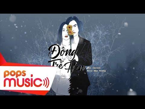Đông Trễ Hẹn (Lyric MV) | Bùi Caroon ft Elis Như Trang - Thời lượng: 4 phút, 49 giây.
