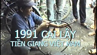 Cai Lay Vietnam  city pictures gallery : Cai Lay Tien Giang 1991- Sinh Họat Quê Tôi