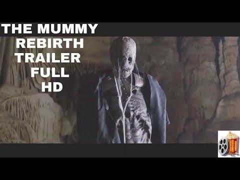 The Mummy Rebirth Trailer Full HD