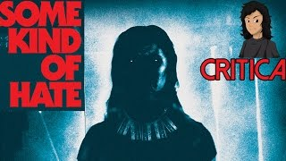 Some Kind of Hate (2015) | Critica