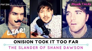 Video I CAN'T BELIEVE What ONISION Has Done to SHANE DAWSON - He Took it TOO Far MP3, 3GP, MP4, WEBM, AVI, FLV April 2018