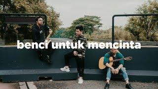 Video NAIF - Benci Untuk Mencinta ( Eclat Cover) MP3, 3GP, MP4, WEBM, AVI, FLV Maret 2019