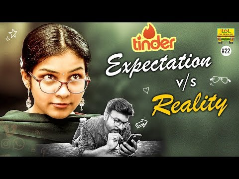 Tinder Expectation Vs Reality - LOL OK PLEASE || Epi #22 || Comedy Web Series