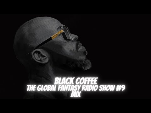 Black Coffee - The Global Fantasy Radio Show #9