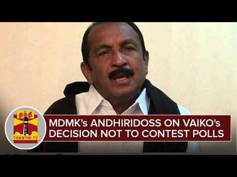 MDMKs-Andhiridoss-on-Vaikos-Decision-not-to-Contest-Assembly-Polls--Thanthi-TV