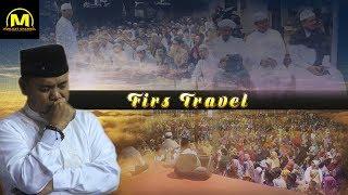 Video FIRST TRAVEL  | KALAU MAU UMROH HILANGKAN MENTAL MURAH MP3, 3GP, MP4, WEBM, AVI, FLV Agustus 2017
