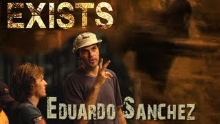 "Monster Movie Talk: Eduardo Sanchez Talks ""EXISTS"" & Bigfoot"