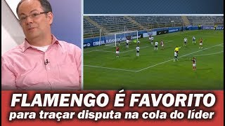 """Comentarista elogia Flamengo: """" Vai entrar na perseguição ao Corinthians """""""