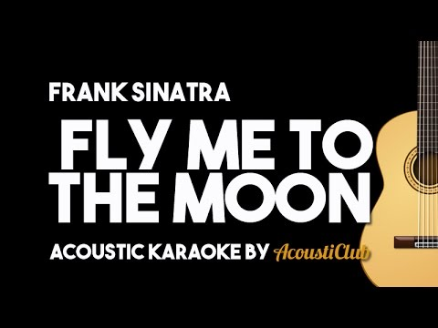 Frank Sinatra - Fly Me To The Moon (Acoustic Guitar Karaoke Version)