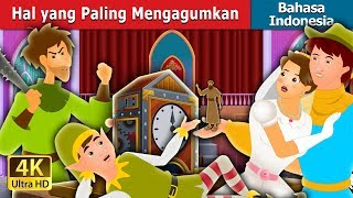 Video Hal yang Paling Mengagumkan | Dongeng anak | Dongeng Bahasa Indonesia MP3, 3GP, MP4, WEBM, AVI, FLV Maret 2019