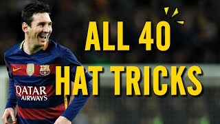 Video Lionel Messi - All 40 Hat Tricks in his Career MP3, 3GP, MP4, WEBM, AVI, FLV Desember 2018