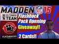 Flashback Pack Opening Giveaway | 2 Giveaways! | Madden 15 Ultimate Team | Flashback Friday Ep. 3
