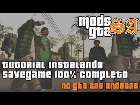 GTASA - Tutorial SaveGame Completo No GTA San Andreas