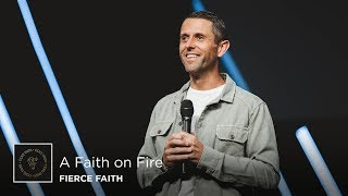 A Faith on Fire | Pastor Daniel Floyd