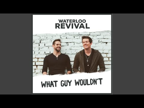"Waterloo Revival's ""What Guy Wouldn't"" Climbs Charts"