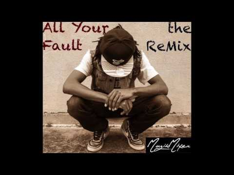 All Your Fault (ReMix)