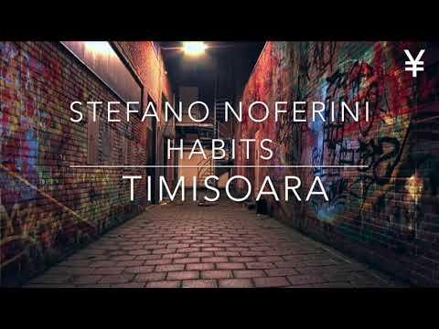 Stefano Noferini Habits  - Timisoara Original Mix