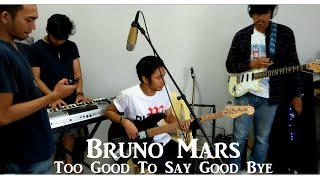 Bruno Mars - Too Good To Say Goodbye ( Cover Live )