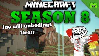 JAY WILL UNBEDINGT STRESS «» Minecraft Season 8 # 256 | HD