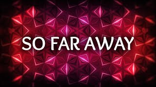 Martin Garrix, David Guetta ‒ So Far Away (Lyrics) ft. Jamie Scott, Romy Dya