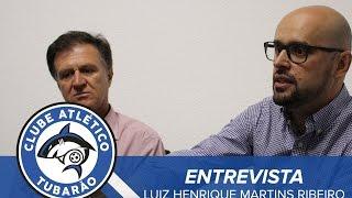 [ENTREVISTA] Luiz Henrique Martins Ribeiro | TV Tubarão
