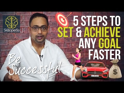How To Set Realistic Goals & Achieve Them Successfully? Goal Setting & Personality Development