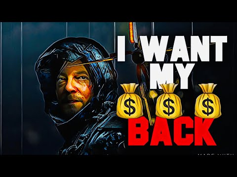 I WANT MY MONEY BACK - DEATH STRANDING