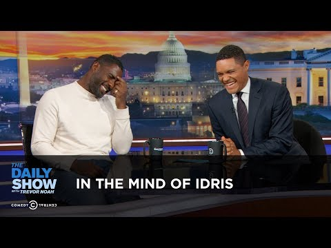 Exclusive - In the Mind of Idris: The Daily Show