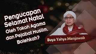 Video Pengucapan Selamat Natal Oleh Tokoh Agama dan Pejabat Muslim, Bolehkah? - Buya Yahya Menjawab MP3, 3GP, MP4, WEBM, AVI, FLV Mei 2019