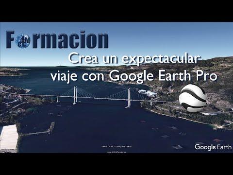 Crea un fantastico  viaje con Google Earth Pro