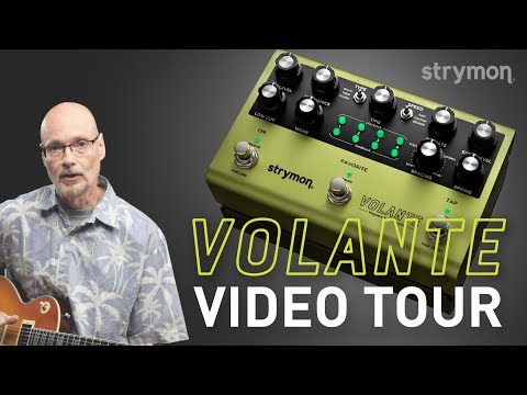 Scopri il nuovo Strymon VOLANTE: VIDEO TOUR by Pete Celi