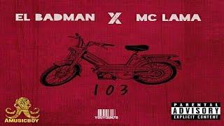 Download Lagu 103 - EL BADMAN X MC LAMA Mp3