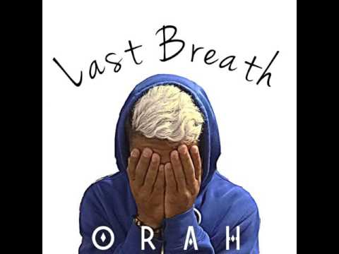 Orah: Last breath