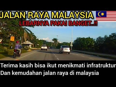 LEBARNYA JALAN RAYA MALAYSIA DAH KAYAK JALAN TOL AJA