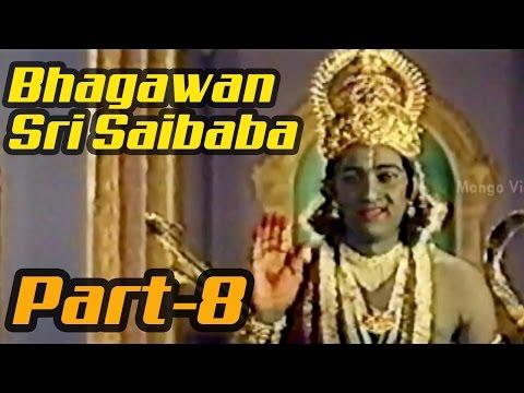 Bhagawan Sri Saibaba Full Movie - Part 8/11 - Sai Prakash, Shashi Kumar