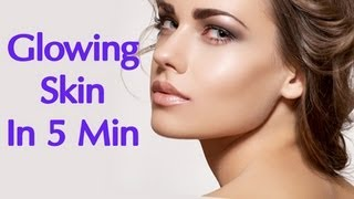 Beauty Tips - Glowing Skin In Minutes  Simple Home Remedies