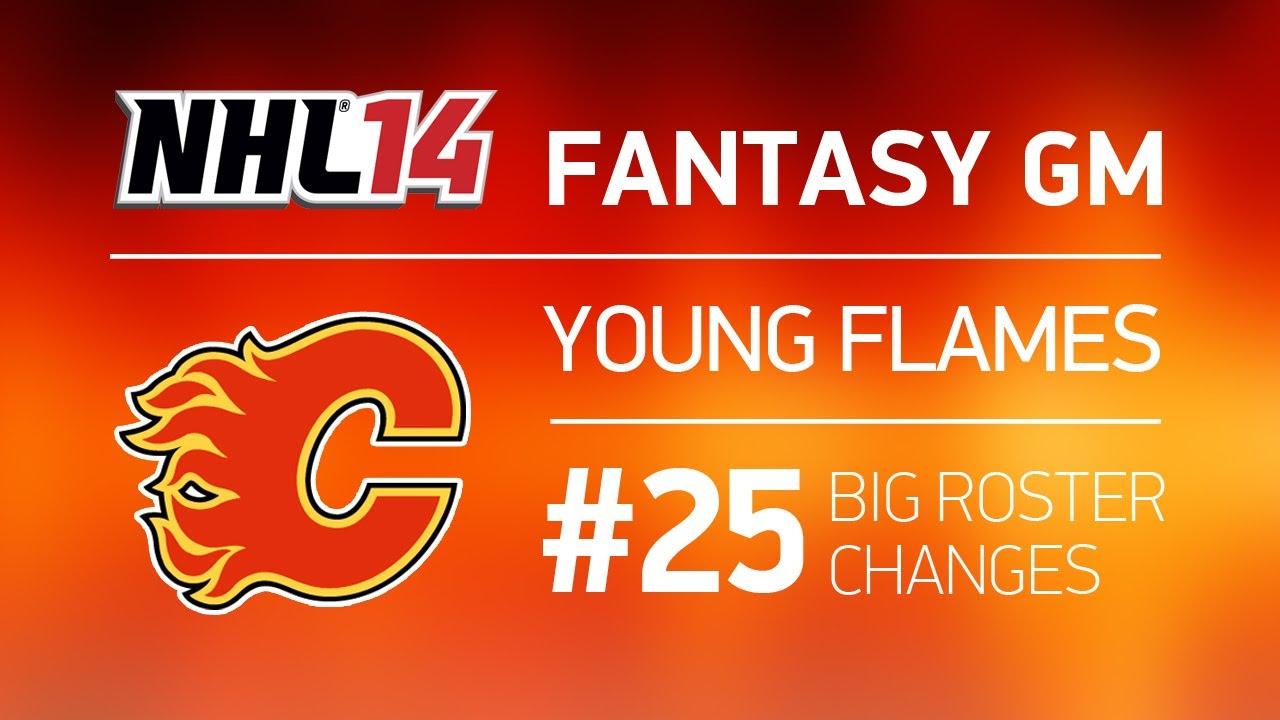 "NHL 14: Calgary Fantasy GM Series – ep. 25 ""Big Roster Changes"""