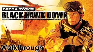 Delta Force  Black Hawk Down Walkthrough