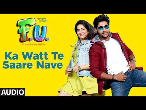 Ka Watt Te Saare Nave Full Audio Song | FU - Frien