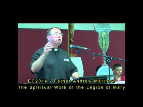 EC2016 - Fr Andrew Matthew - Spiritual Work Of The Legion of Mary